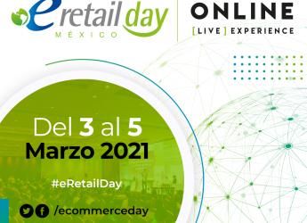 eRetail Day México «Online [Live] Experience» 2021: unirse al evento del año para el Canal Minorista Digital